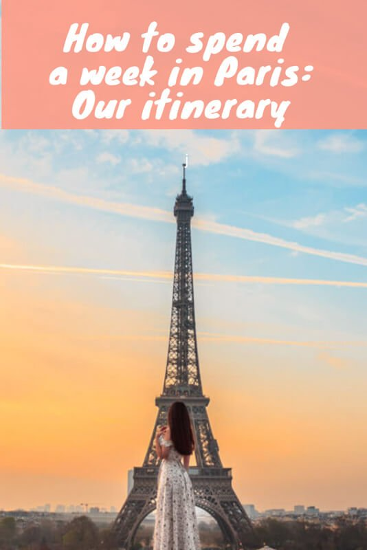 How to Spend a Week in Paris: Our Itinerary
